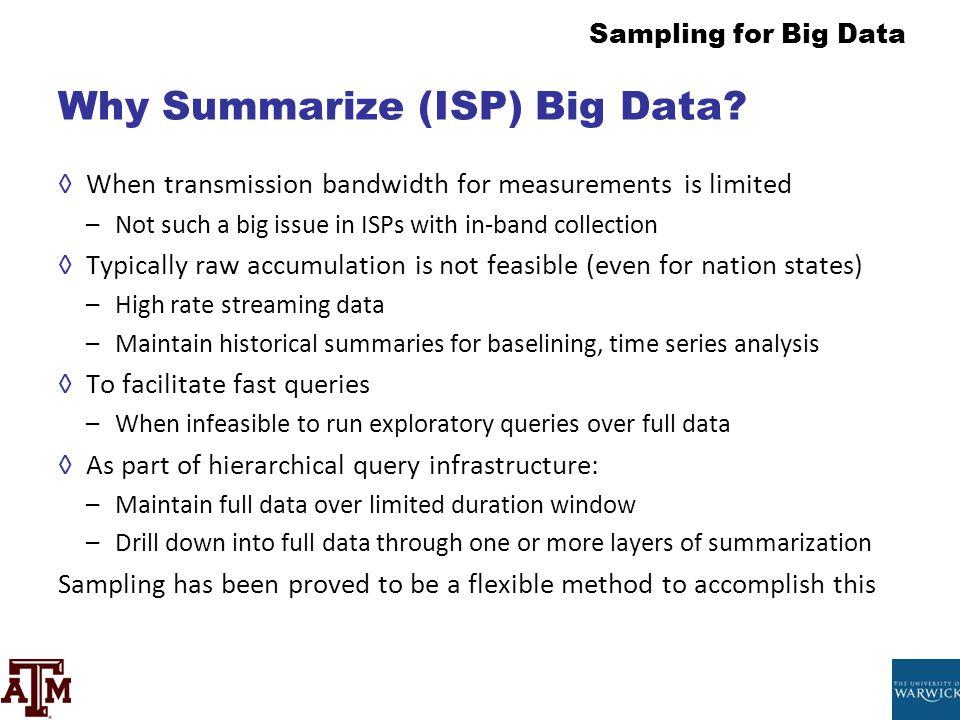Why Summarize (ISP) Big Data