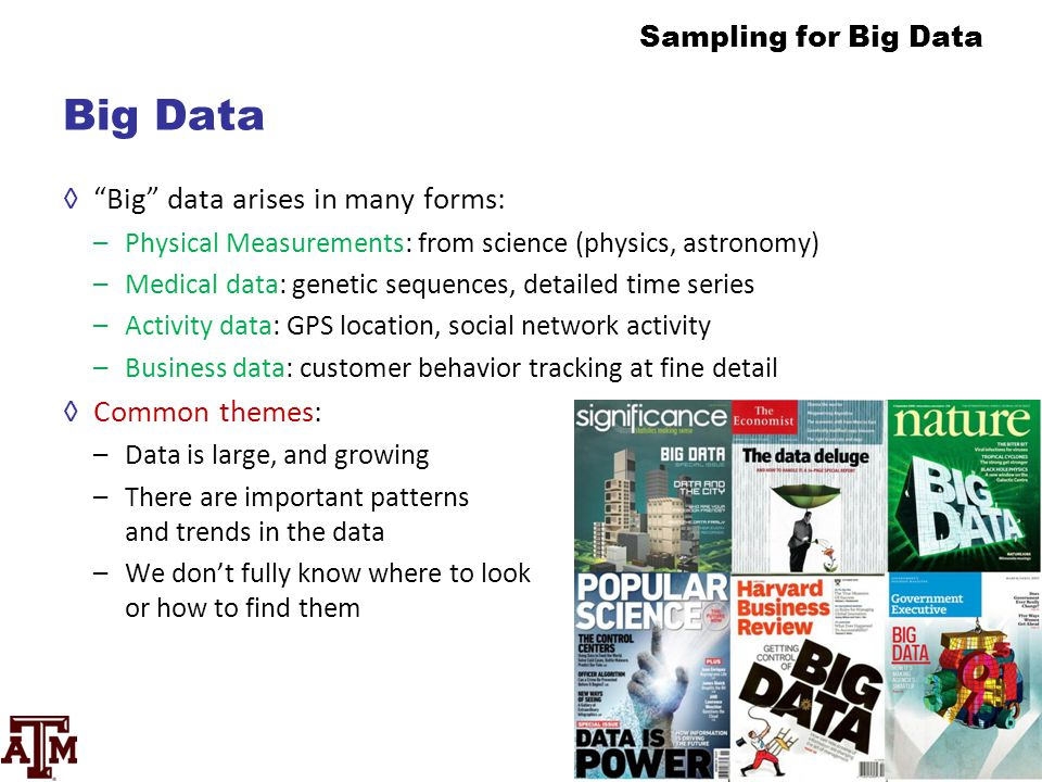 Big Data Big data arises in many forms: Common themes: