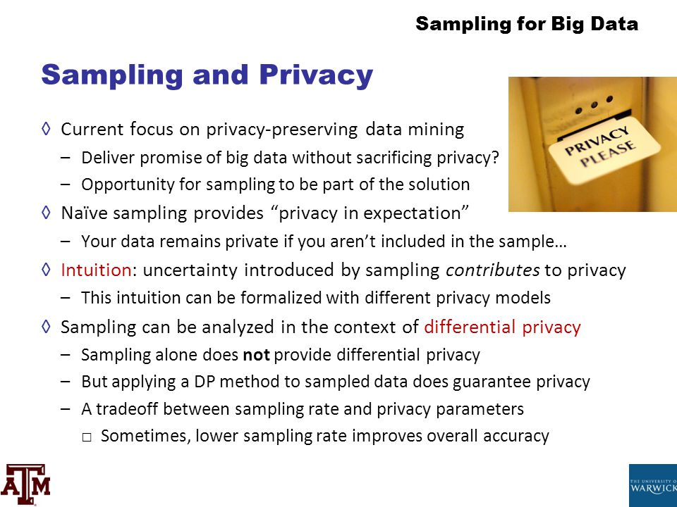 Sampling and Privacy Current focus on privacy-preserving data mining