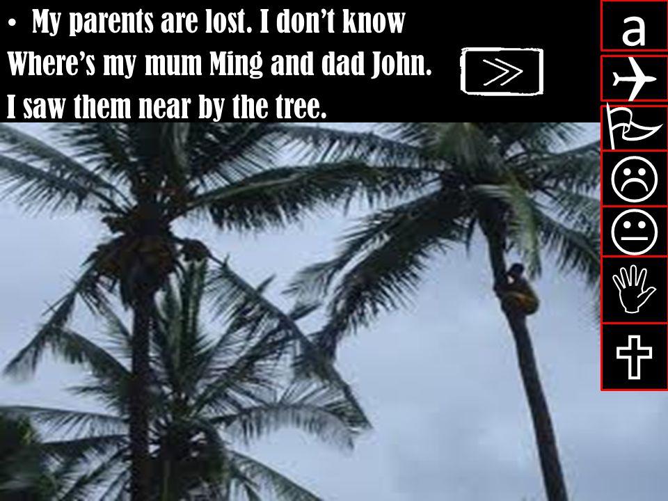 a Q P L K I U My parents are lost. I don't know