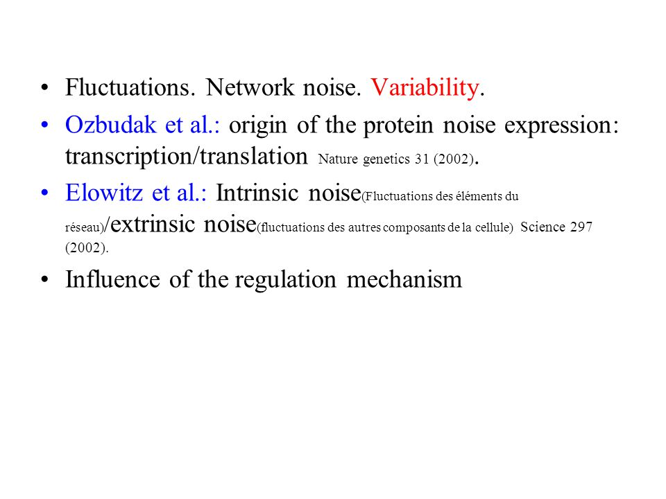 Fluctuations. Network noise. Variability.