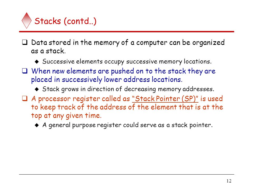 Stacks (contd..) Processor with bytes of memory.