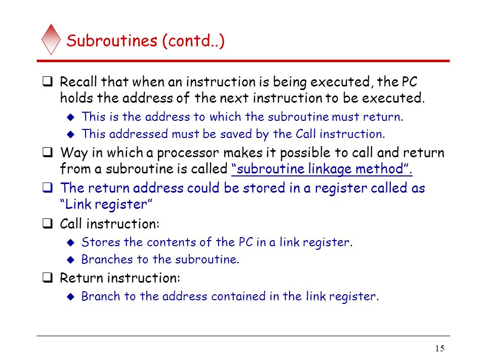 Subroutines (contd..) Calling program calls a subroutine,