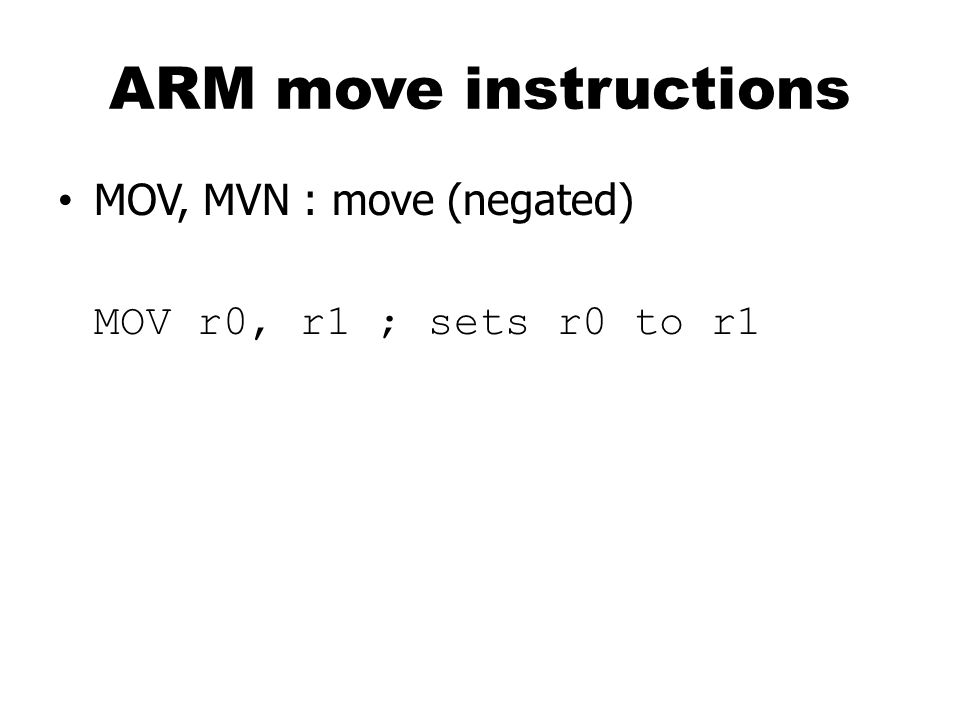 ARM move instructions MOV, MVN : move (negated)
