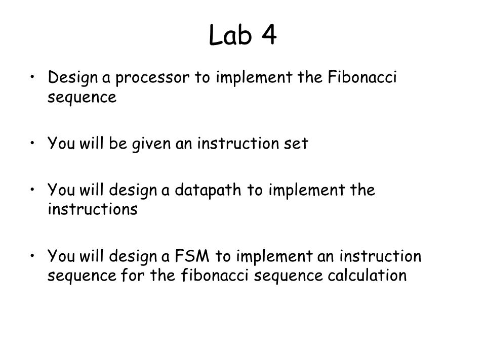 Lab 4 Design a processor to implement the Fibonacci sequence