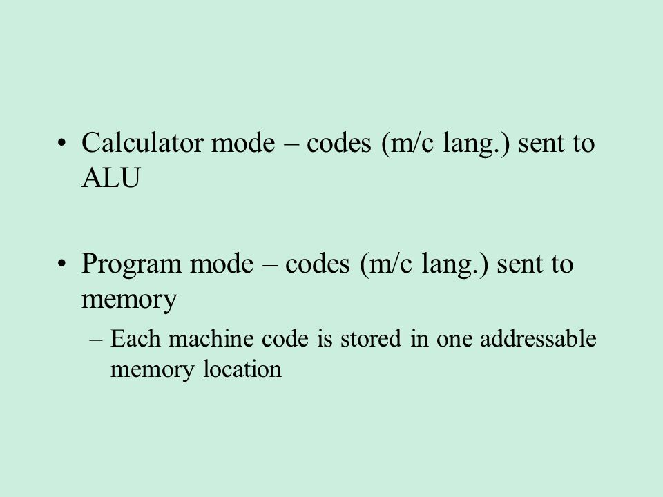 Calculator mode – codes (m/c lang.) sent to ALU