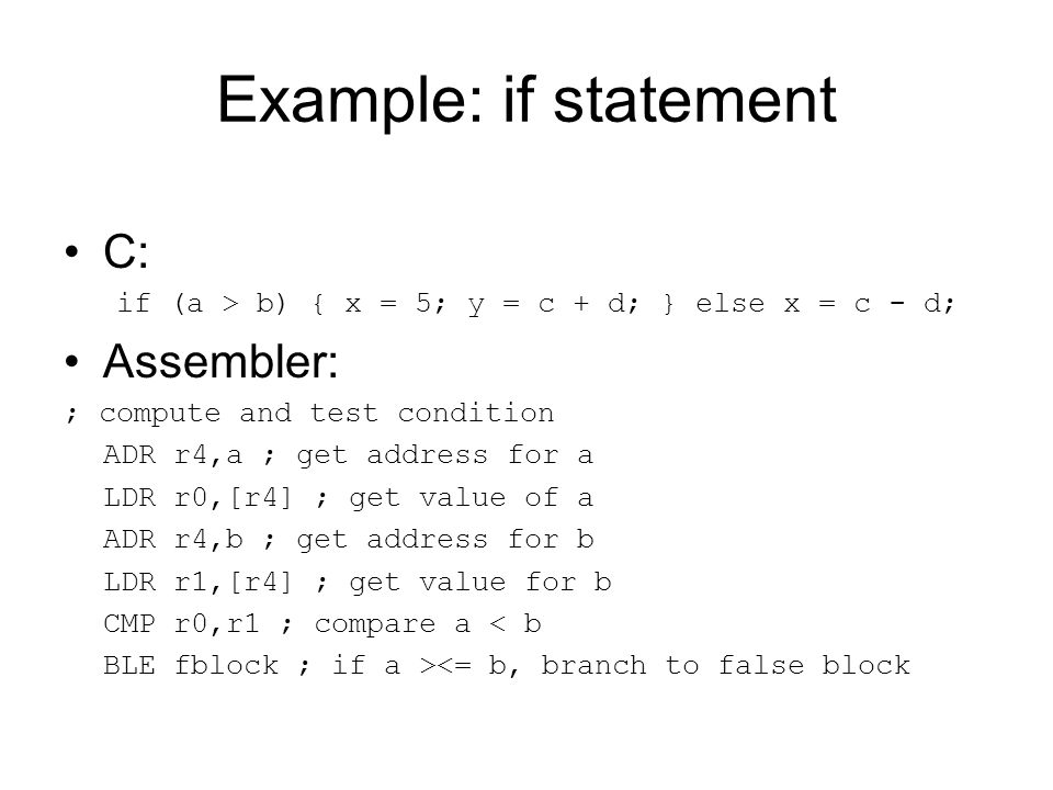 Example: if statement C: Assembler: