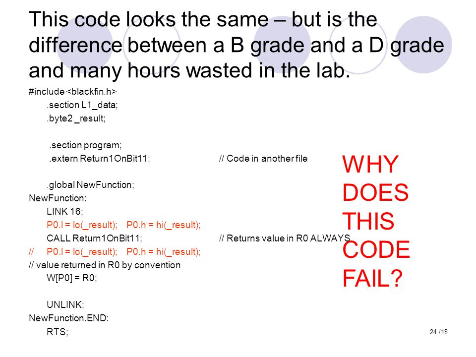 This code looks the same – but is the difference between a B grade and a D grade and many hours wasted in the lab.