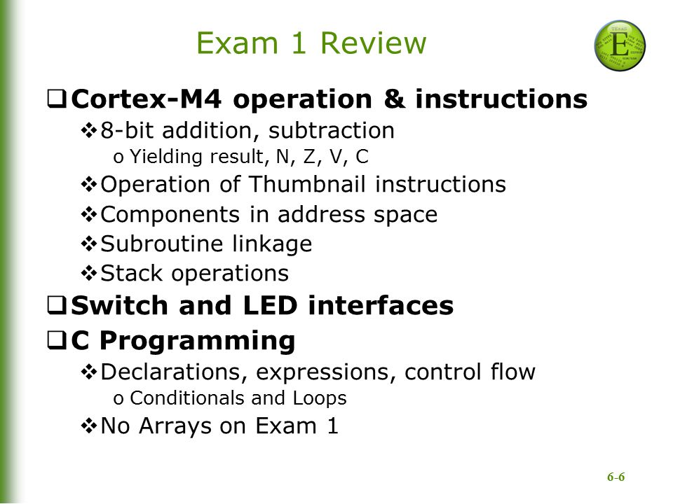 Exam 1 Review Cortex-M4 operation & instructions