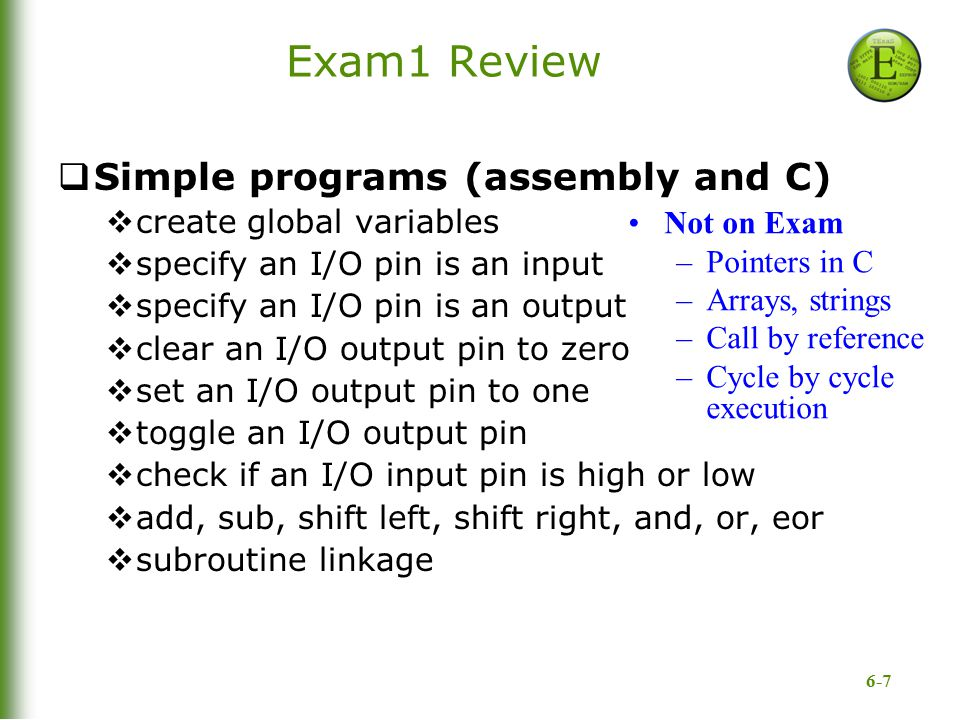 Exam1 Review Simple programs (assembly and C) create global variables