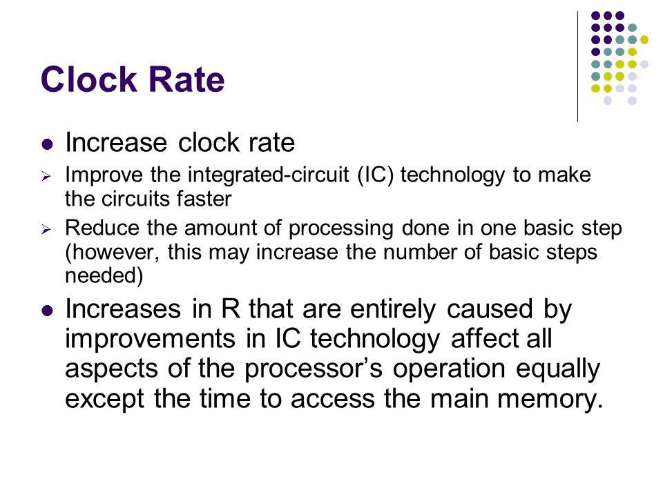 Clock Rate Increase clock rate