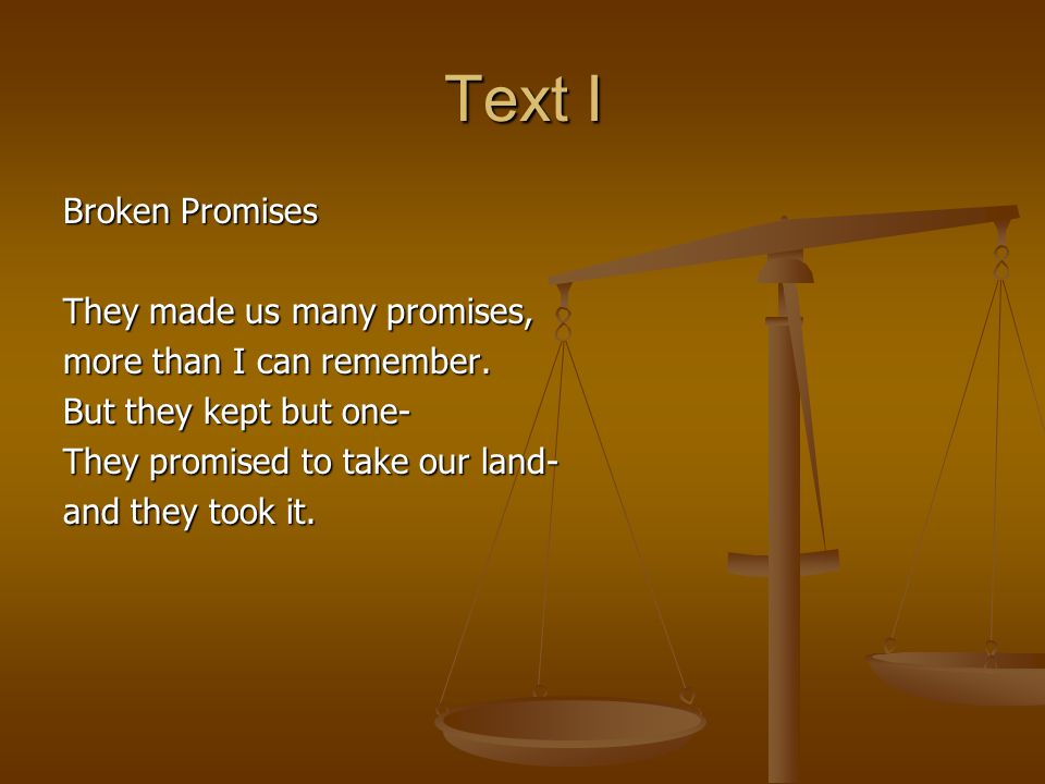 Text I Broken Promises They made us many promises,