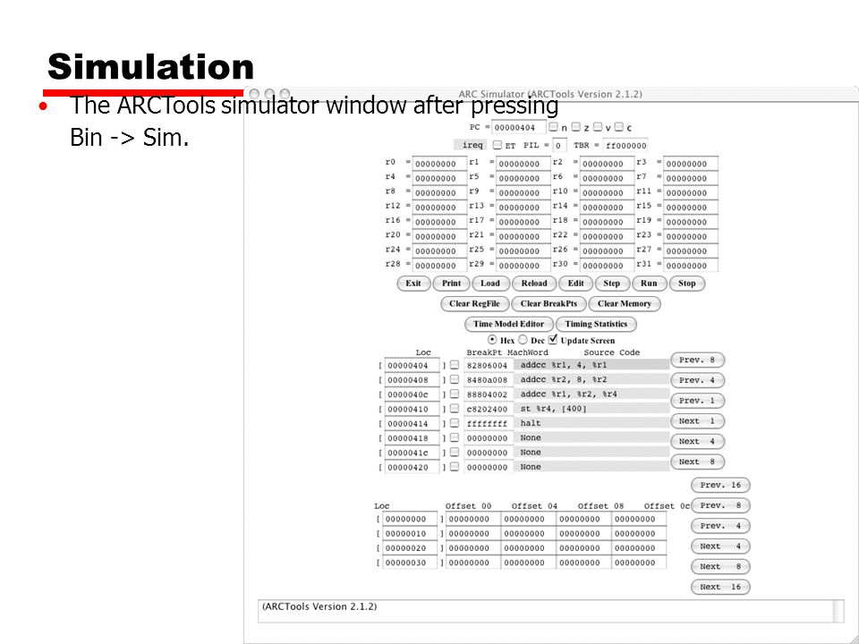 Simulation The ARCTools simulator window after pressing Bin -> Sim.