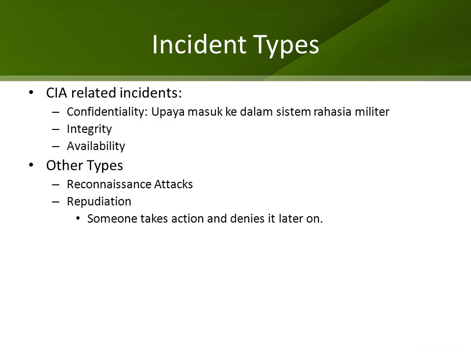 Incident Types CIA related incidents: Other Types