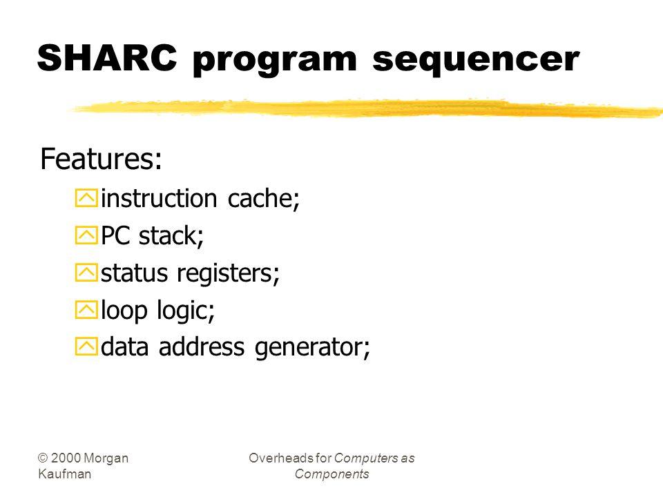 SHARC program sequencer