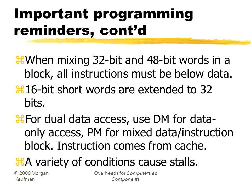 Important programming reminders, cont'd