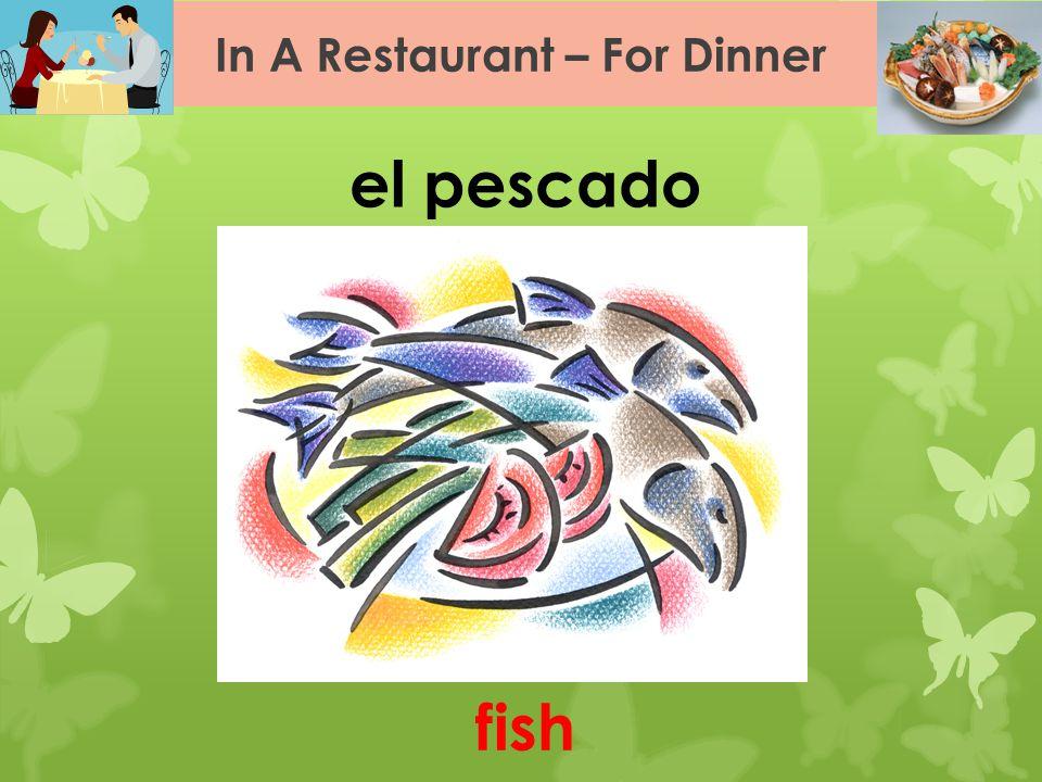In A Restaurant – For Dinner