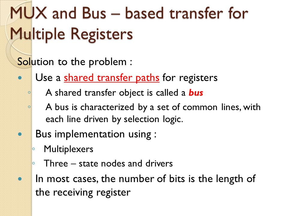 MUX and Bus – based transfer for Multiple Registers