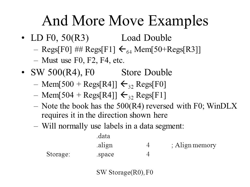 And More Move Examples LD F0, 50(R3) Load Double