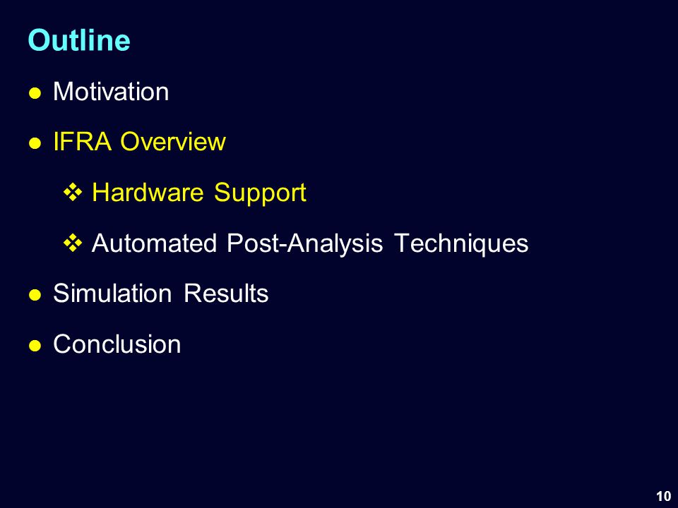 Outline Motivation IFRA Overview Hardware Support