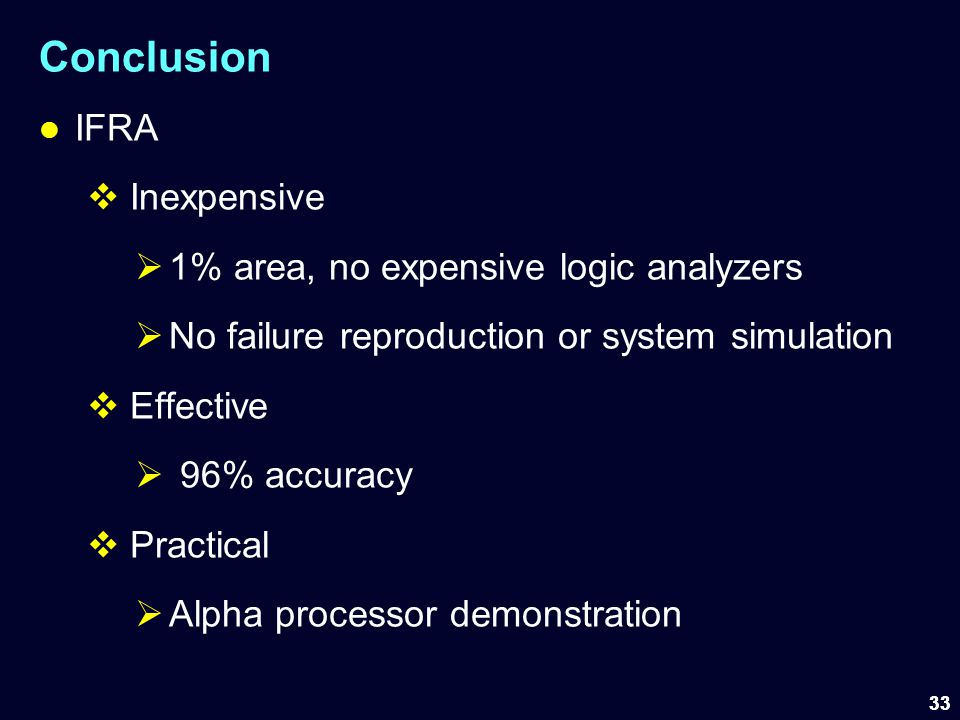 Conclusion IFRA Inexpensive 1% area, no expensive logic analyzers