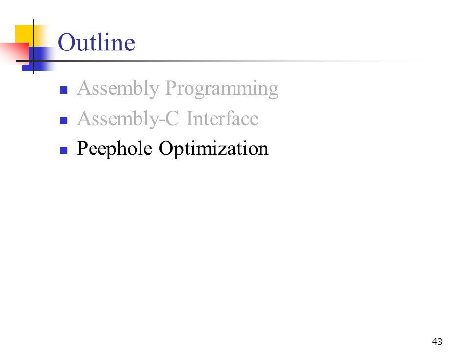 Outline Assembly Programming Assembly-C Interface