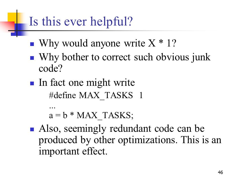 Is this ever helpful Why would anyone write X * 1