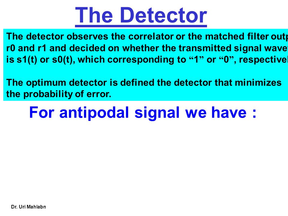 For antipodal signal we have :