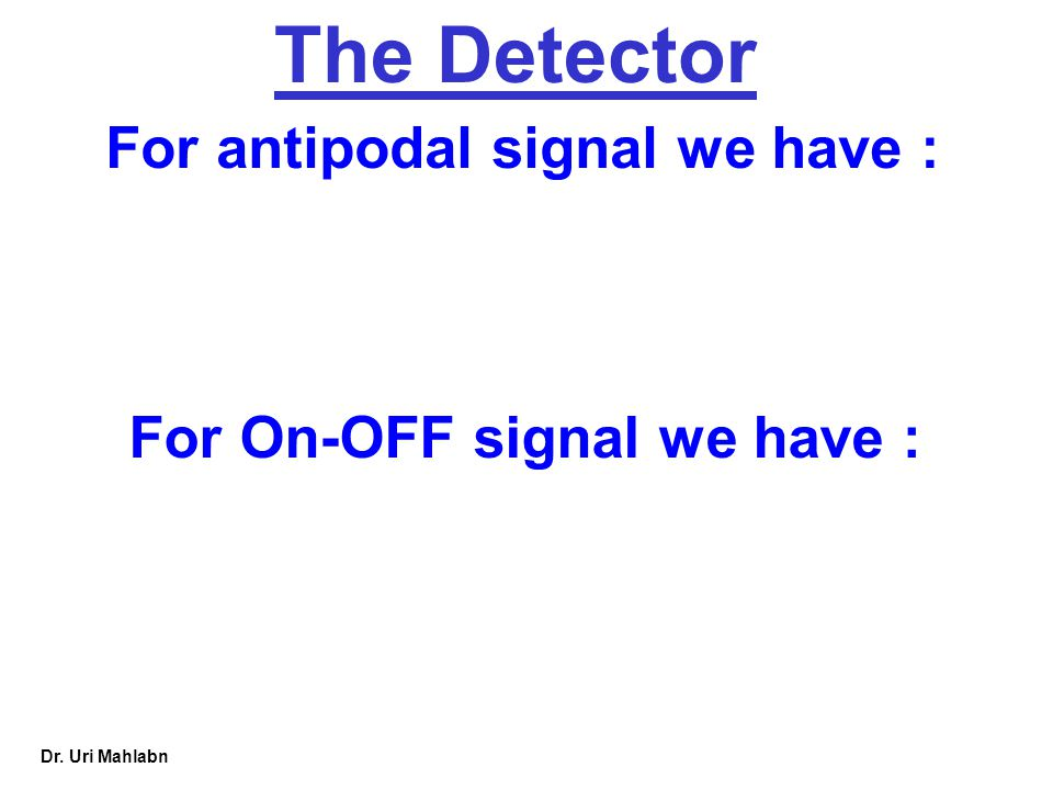 For antipodal signal we have : For On-OFF signal we have :