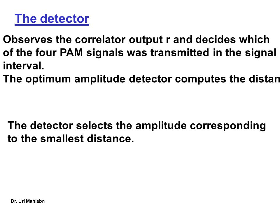 The detector Observes the correlator output r and decides which