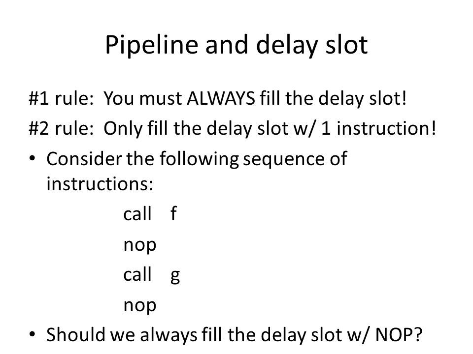Pipeline and delay slot