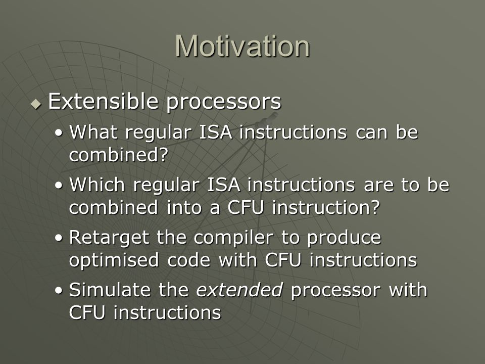 Motivation Extensible processors