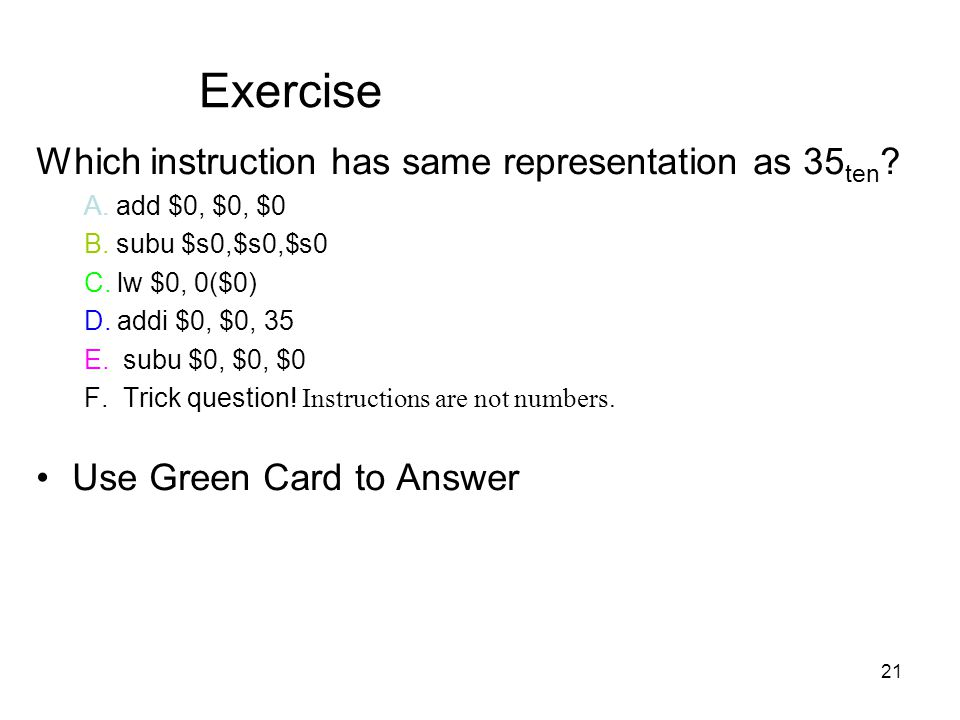 Exercise Which instruction has same representation as 35ten