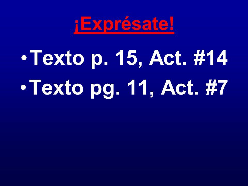 Texto p. 15, Act. #14 Texto pg. 11, Act. #7