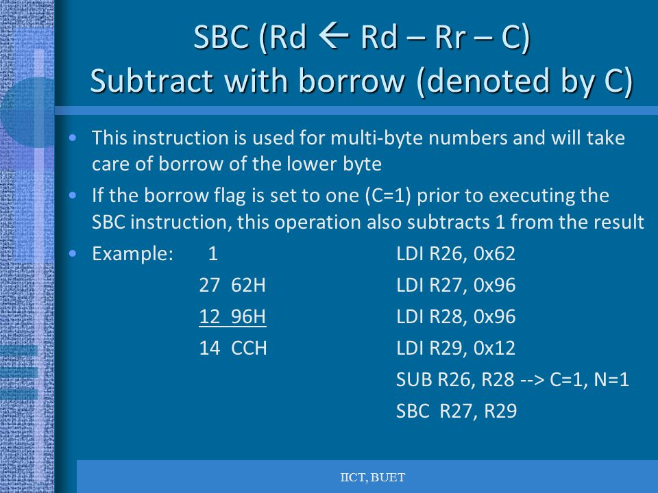 SBC (Rd  Rd – Rr – C) Subtract with borrow (denoted by C)