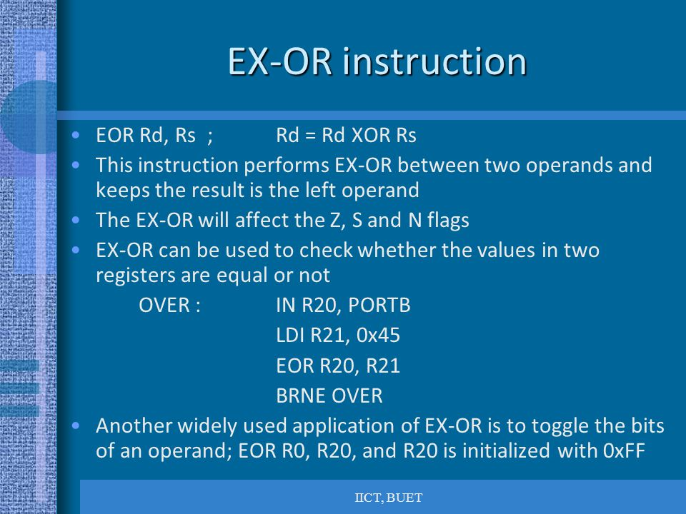 EX-OR instruction EOR Rd, Rs ; Rd = Rd XOR Rs