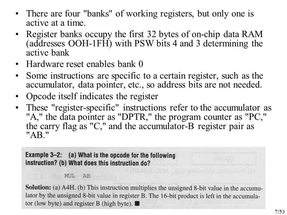 There are four banks of working registers, but only one is active at a time.