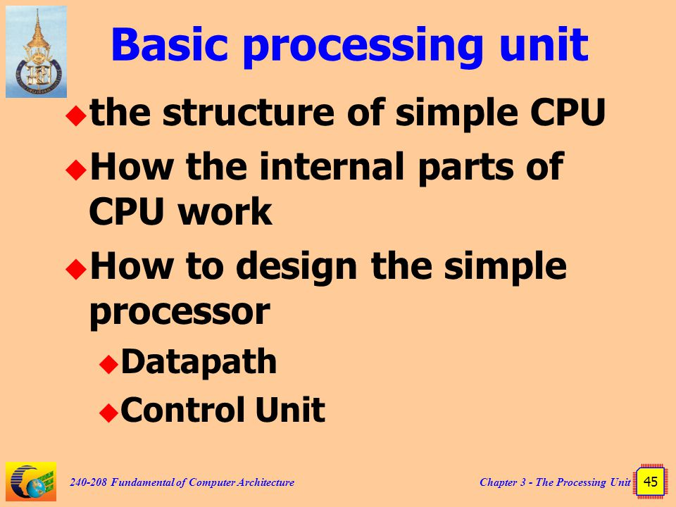 Basic processing unit the structure of simple CPU
