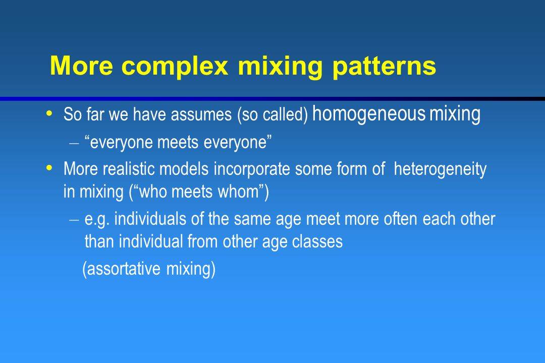 More complex mixing patterns