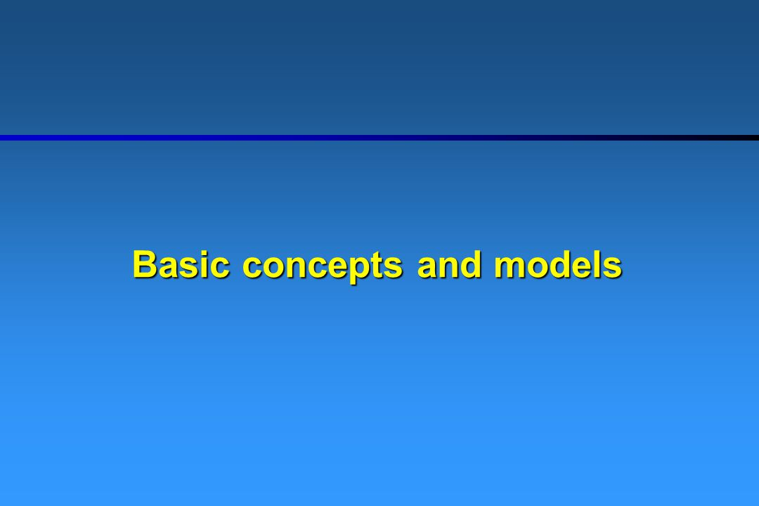 Basic concepts and models