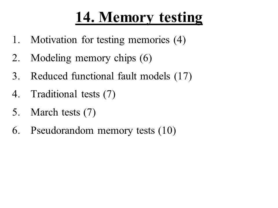 14. Memory testing Motivation for testing memories (4)