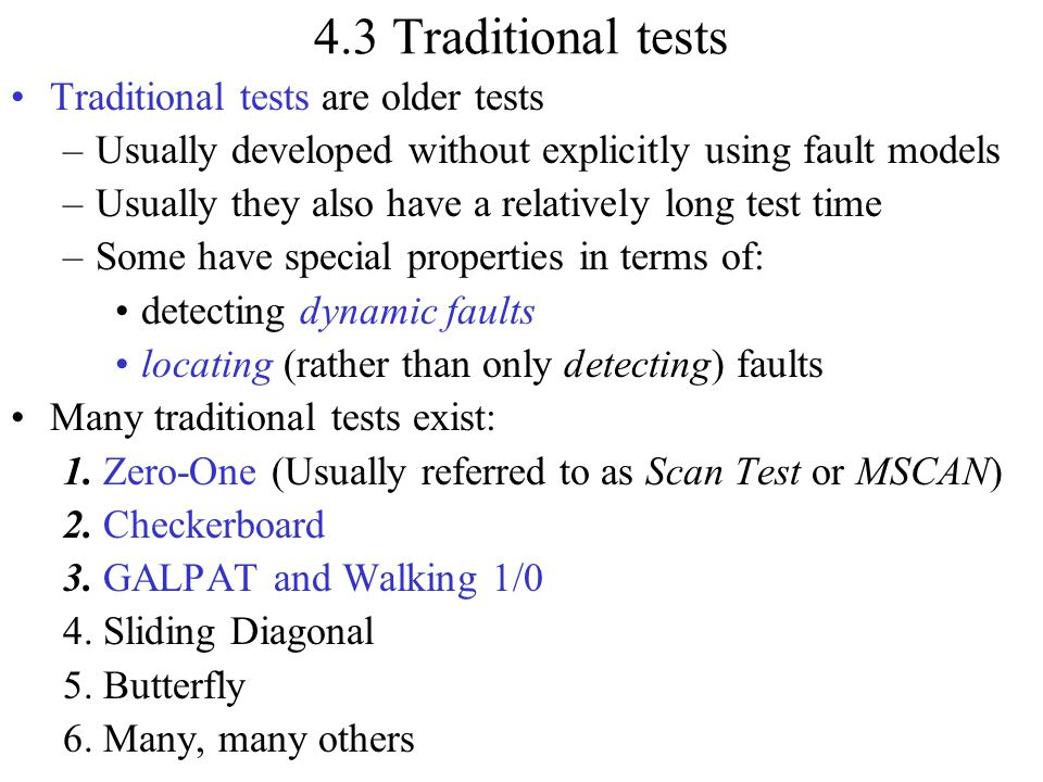 4.3 Traditional tests Traditional tests are older tests