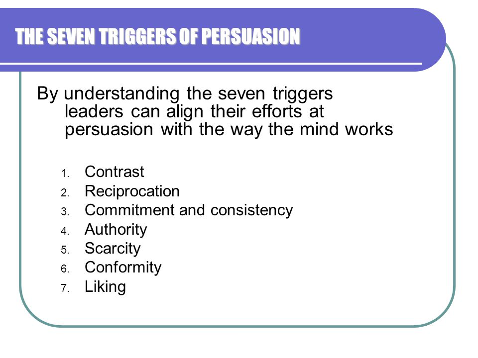 THE SEVEN TRIGGERS OF PERSUASION