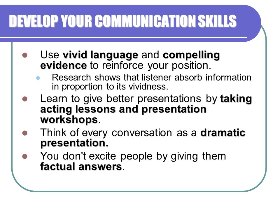 DEVELOP YOUR COMMUNICATION SKILLS