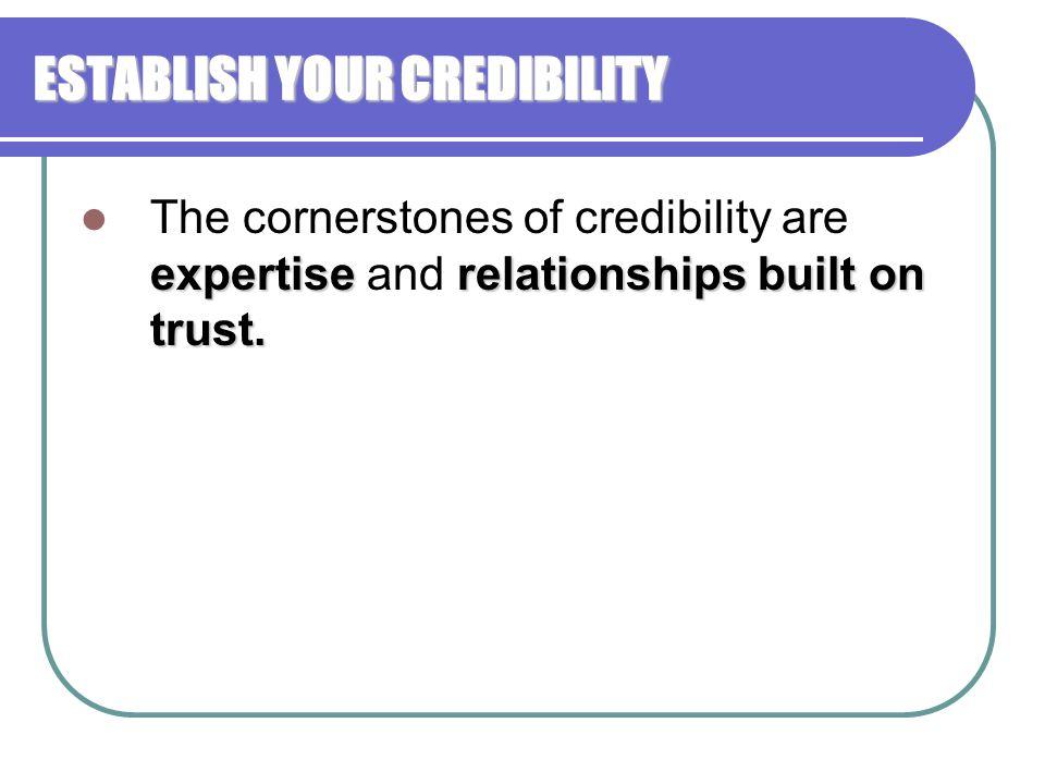 ESTABLISH YOUR CREDIBILITY