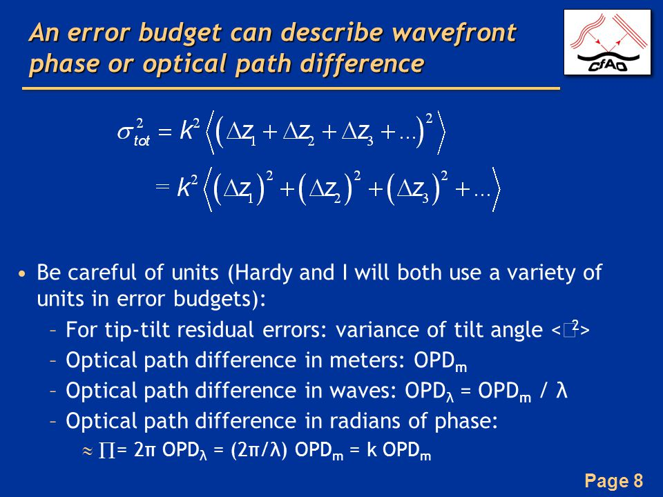 An error budget can describe wavefront phase or optical path difference