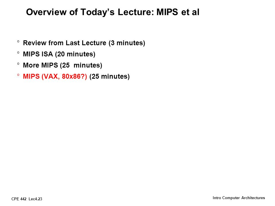 Overview of Today's Lecture: MIPS et al