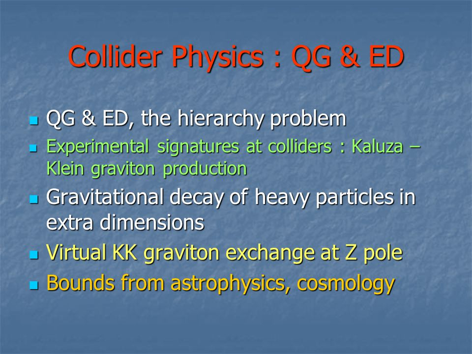 Collider Physics : QG & ED