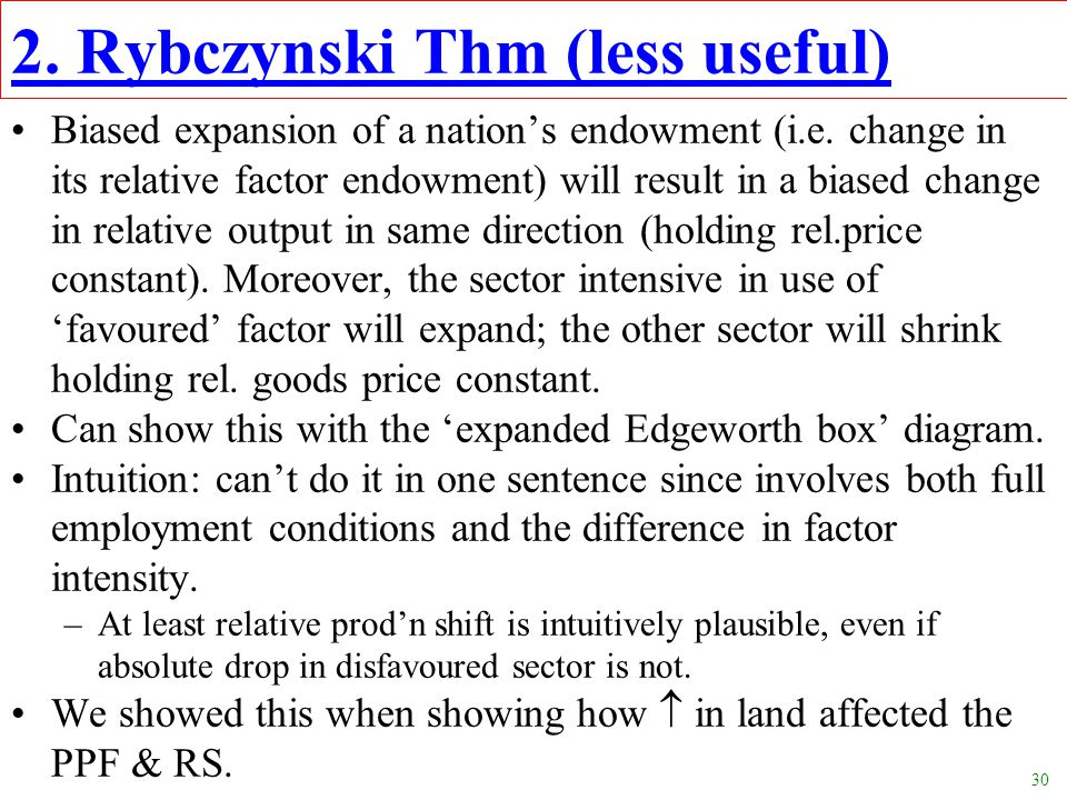 2. Rybczynski Thm (less useful)