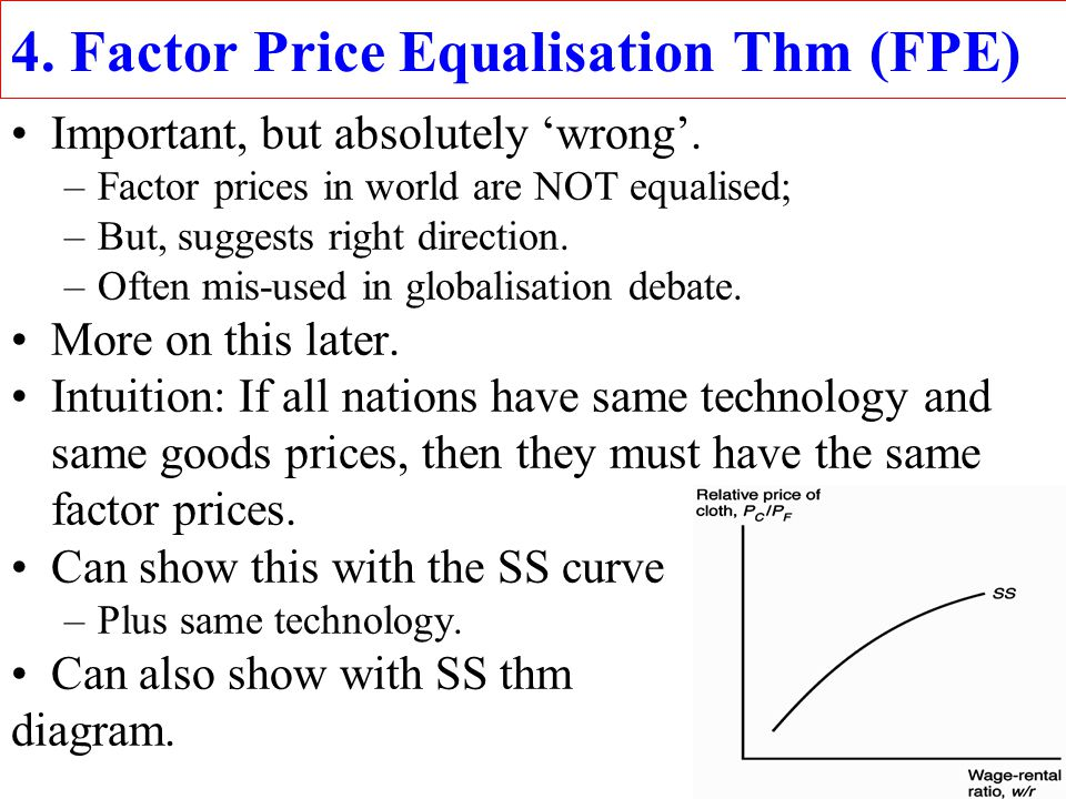 4. Factor Price Equalisation Thm (FPE)